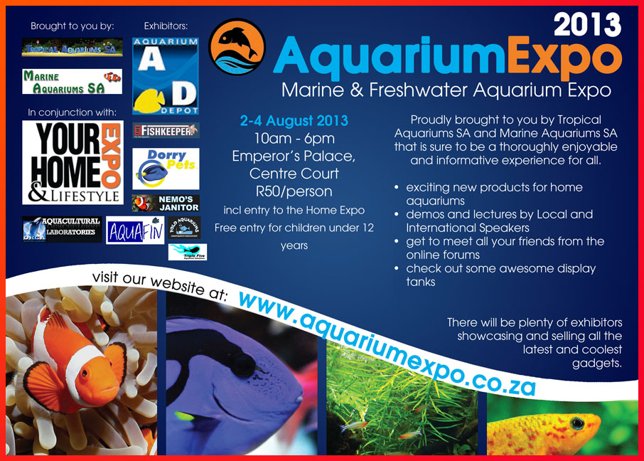 We will see you at AquariumExpo 2013!  Center Court, Emperors Palace 2nd - 4th August 2013 10am to 6pm Fri, Sat, Sun